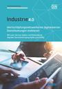 Industrie 4.0 - Wertschöpfungsnetzwerke mit digitalisierten Dienstleistungen etablieren